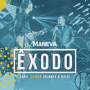 Êxodo (Ao Vivo Em São Paulo) (feat. Zeider Pires)/Maneva