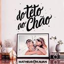 Do Teto Ao Chão (Na Praia 2 / Ao Vivo)/Matheus & Kauan