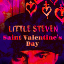 Saint Valentine's Day/Little Steven