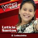 O Leãozinho (Ao Vivo / The Voice Brasil Kids 2017)/Leticia Santos