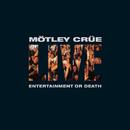 ライヴ・エンターテインメント・オア・デス/Mötley Crüe