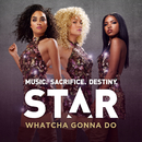 """Whatcha Gonna Do (From """"Star (Season 1)"""" Soundtrack) (feat. Queen Latifah)/Star Cast"""