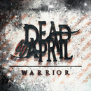 Warrior/Dead by April