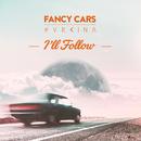 I'll Follow/Fancy Cars, Svrcina