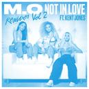 Not In Love (Remixes Vol. 2) (feat. Kent Jones)/M.O