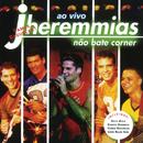 Jheremmias Não Bate Corner Ao Vivo (Ao Vivo)/Jheremmias Não Bate Corner