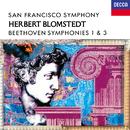 Beethoven: Symphonies Nos. 1 & 3/Herbert Blomstedt, San Francisco Symphony