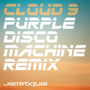 Cloud 9 (Purple Disco Machine Remix)/Jamiroquai