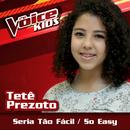 Seria Tão Fácil (Ao Vivo / The Voice Brasil Kids 2017)/Tetê Prezoto