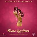 Thando Lok Dlala (DJ Vetkuk Vs. Mahoota) (feat. Black Motion, Nokwazi, Drumatic Boys)/DJ Vetkuk, Mahoota