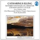 Elling: Konsert for Fiolin og Orkester / Strykekvartett I D-Dur/Catharinus Elling