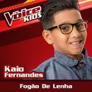 Fogão De Lenha (Ao Vivo / The Voice Brasil Kids 2017)/Kaio Fernandes
