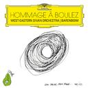 Hommage à Boulez/West-Eastern Divan Orchestra, Daniel Barenboim