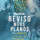 Reviso Meus Planos (Ao Vivo Em São Paulo) (feat. Armandinho)/Maneva