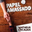 Papel Amassado (Na Praia 2 / Ao Vivo)/Matheus & Kauan