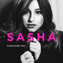 Pardonne-moi/Sasha