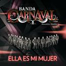 Ella Es Mi Mujer/Banda Carnaval