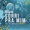 Sorri Pra Mim (Ao Vivo Em São Paulo) (feat. Tati Portella)/Maneva