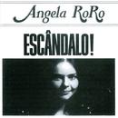 Escândalo/Angela RoRo