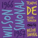 Tempos De Pilantragem/Wilson Simonal