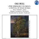 Bull: The Herdgirl's Sunday - A Festival Of Violin Works/Arve Tellefsen, Bergen Symphony Orchestra, Karsten Andersen