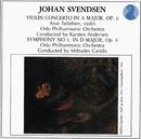 Svendsen: Violin Concerto in A major, Op. 6 / Symphony No. 1 in D major, Op. 4/Arve Tellefsen, Oslo Philharmonic Orchestra, Karsten Andersen, Miltiades Caridis
