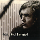 debut;/Ketil Bjørnstad