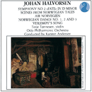 "Symphony No. 2 ""Fate"" In D Minor / Scenes From Norwegian Tales / Air Norvégien / Norwegian Dance No. 1, 2 & 3 / Veslemøy's Song/Johan Halvorsen, Terje Tønnesen, Oslo Philharmonic Orchestra, Karsten Andersen"