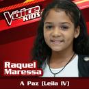 A Paz (Leila IV) (Ao Vivo / The Voice Brasil Kids 2017)/Raquel Maressa