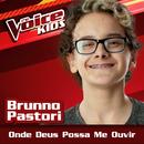 Onde Deus Possa Me Ouvir (Ao Vivo / The Voice Brasil Kids 2017)/Brunno Pastori