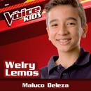Maluco Beleza (Ao Vivo / The Voice Brasil Kids 2017)/Welry Lemos