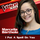 I Put A Spell On You (Ao Vivo / The Voice Brasil Kids 2017)/Marcella Bártholo