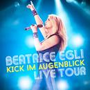 Kick im Augenblick - Live Tour/Beatrice Egli