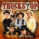 Der wilde, wilde Westen/Truck Stop