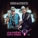 Lá Se Foi O Boi Com A Corda (feat. DJ Kevin)/Bruno & Barretto