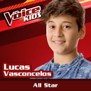 All Star (Ao Vivo / The Voice Brasil Kids 2017)/Lucas Vasconcelos