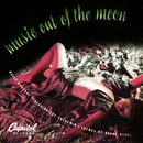 Music Out Of The Moon: Music Unusual Featuring The Theremin (feat. Les Baxter)/Dr. Samuel J. Hoffman