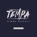 Gimme Respect/Tempa