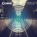 We Will Be (Acoustic) (feat. Matt Wills)/Wilkinson