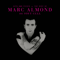 Hits And Pieces – The Best Of Marc Almond & Soft Cell (Deluxe)