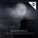 Freaky Generation/Montechristo