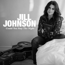 Could You Stay The Night/Jill Johnson