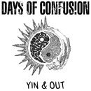 Yin & Out/Days Of Confusion