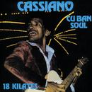 Cuban Soul: 18 Kilates/Cassiano