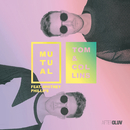 Mutual (Radio Edit) (feat. Whitney Phillips)/Tom & Collins