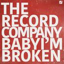 Baby I'm Broken/The Record Company