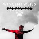 Feuerwerk (Remixes)/Wincent Weiss