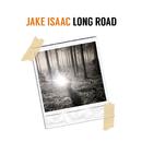 Long Road/Jake Isaac