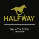 Live At The Triffid/Halfway