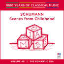 Schumann: Scenes From Childhood (1000 Years Of Classical Music, Vol. 40)/Stephanie McCallum